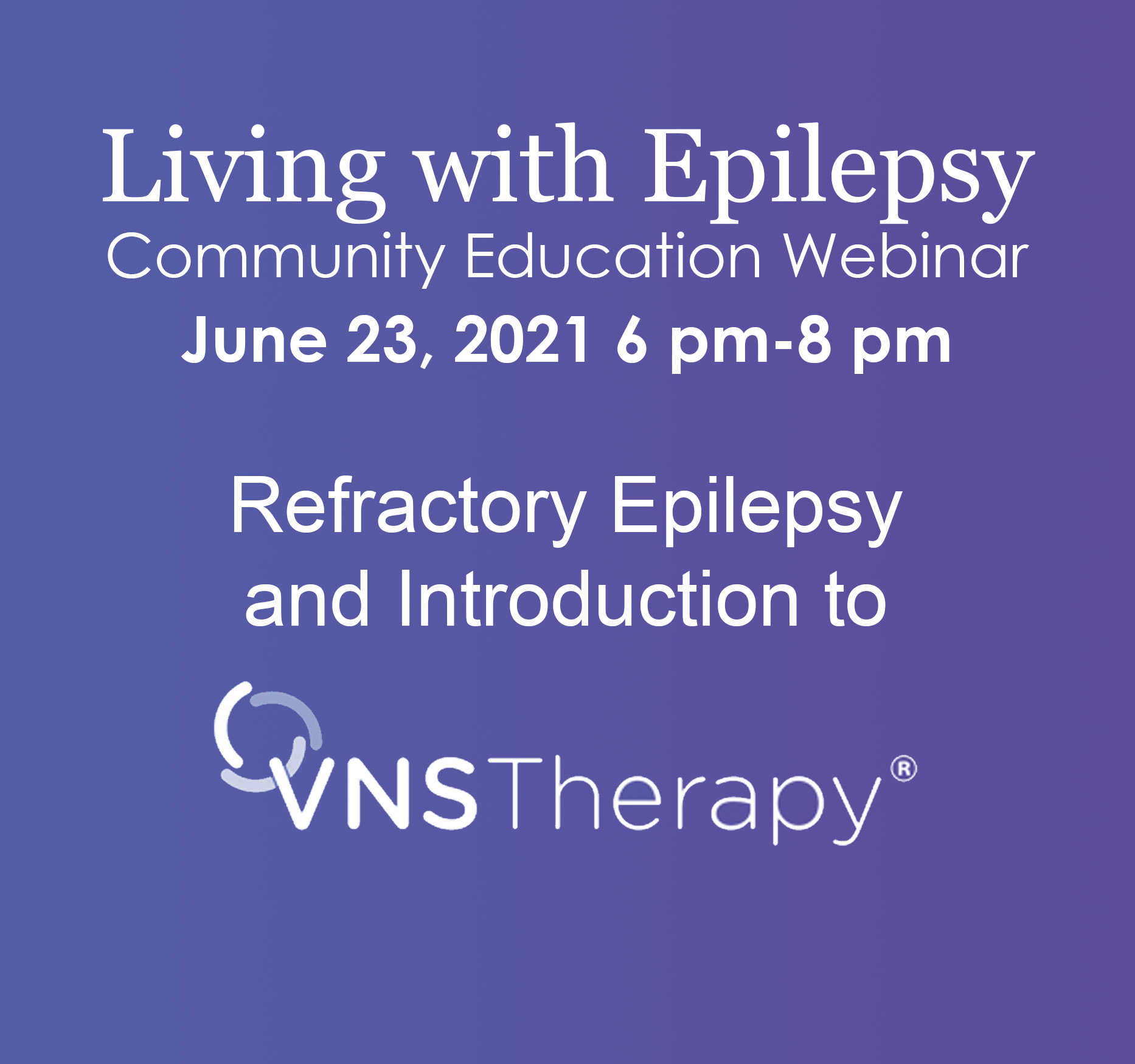 """Living with Epilepsy Community Education Webinar – """"Refractory Epilepsy and Introduction to VNS Therapy"""""""